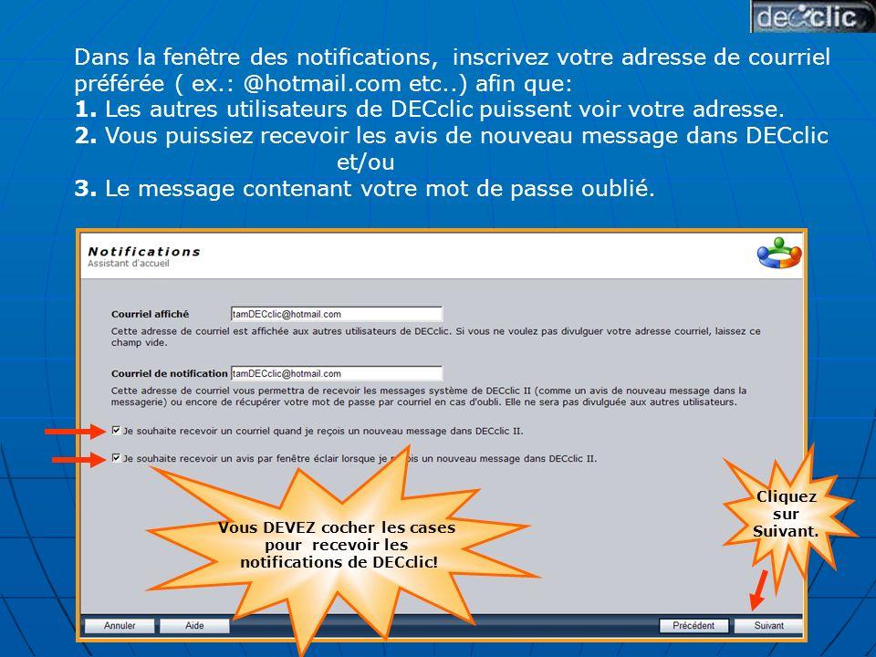 Cliquez sur Suivant. Vous DEVEZ cocher les cases pour recevoir les notifications de DECclic.