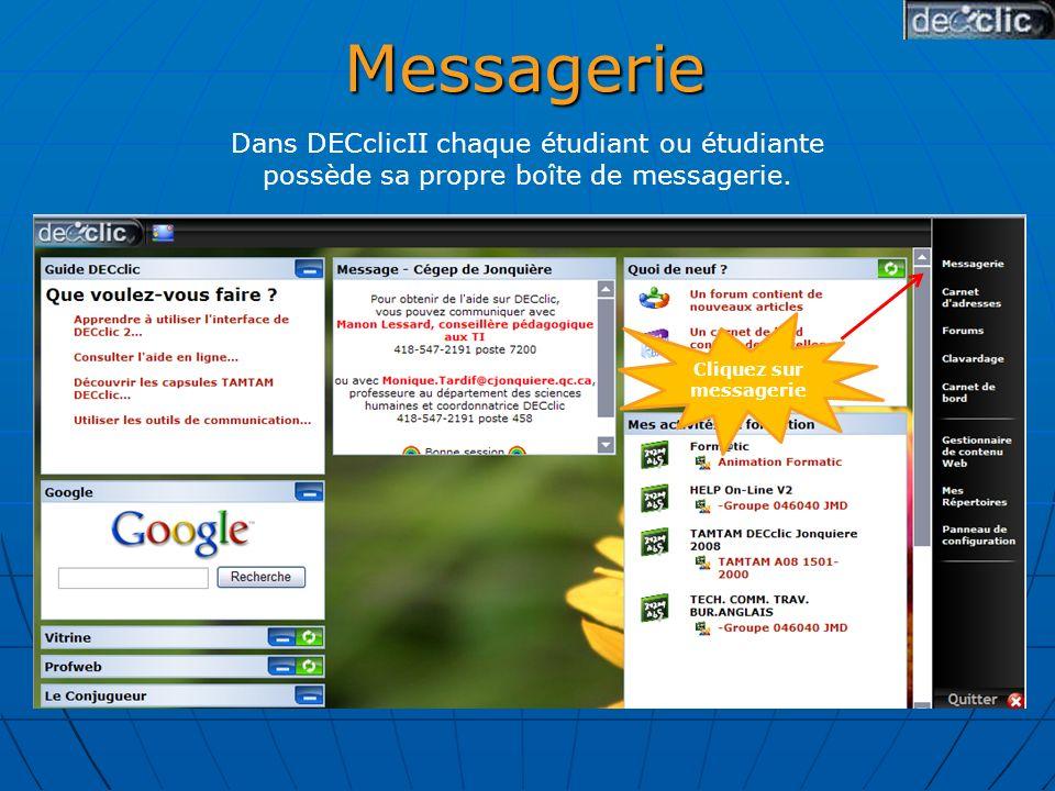 Messagerie Dans DECclicII chaque étudiant ou étudiante possède sa propre boîte de messagerie.