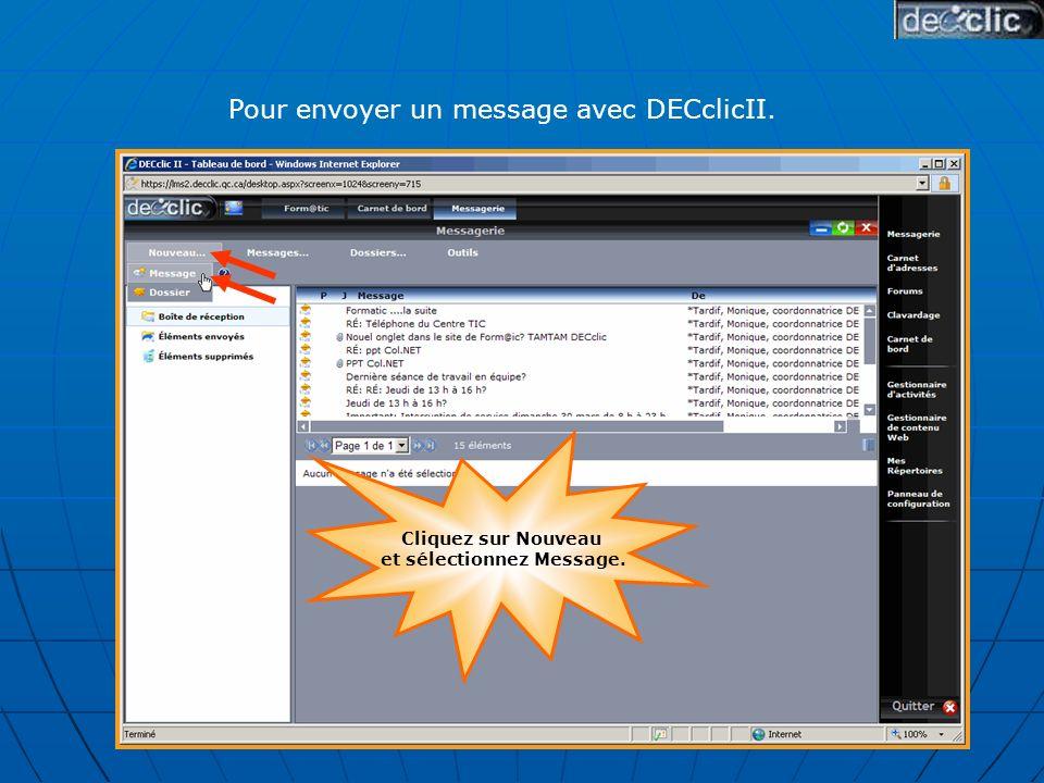Cliquez sur Nouveau et sélectionnez Message. Pour envoyer un message avec DECclicII.