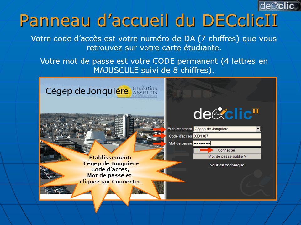 Panneau daccueil du DECclicII Votre code daccès est votre numéro de DA (7 chiffres) que vous retrouvez sur votre carte étudiante.