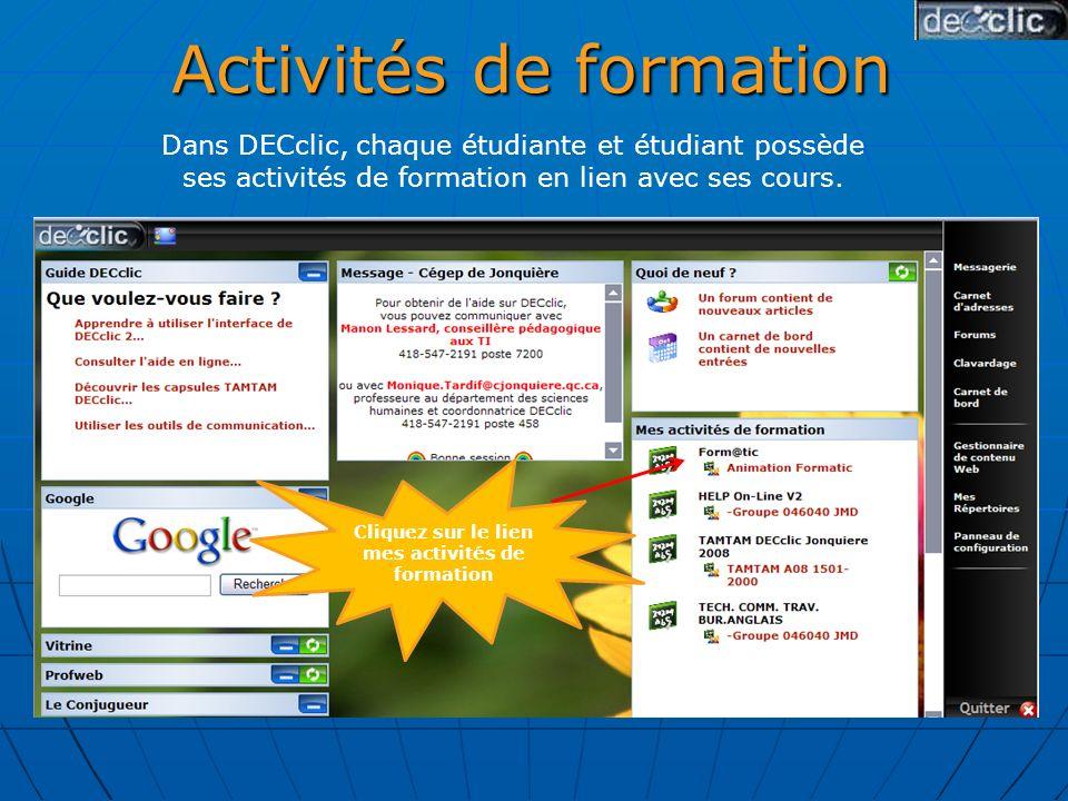 Activités de formation Dans DECclic, chaque étudiante et étudiant possède ses activités de formation en lien avec ses cours.