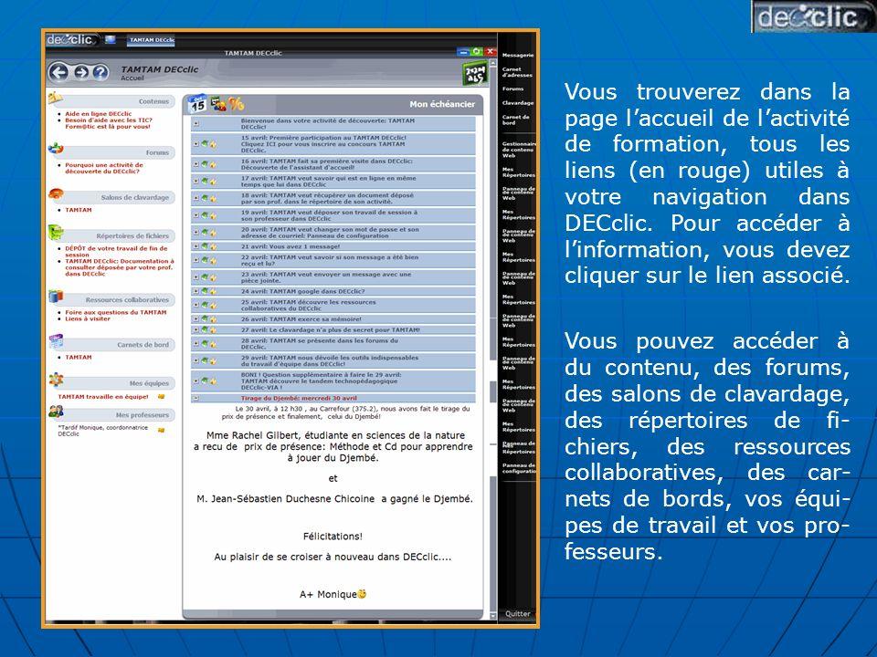 Vous trouverez dans la page laccueil de lactivité de formation, tous les liens (en rouge) utiles à votre navigation dans DECclic.