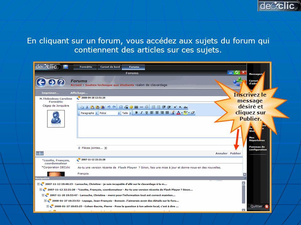 En cliquant sur un forum, vous accédez aux sujets du forum qui contiennent des articles sur ces sujets.