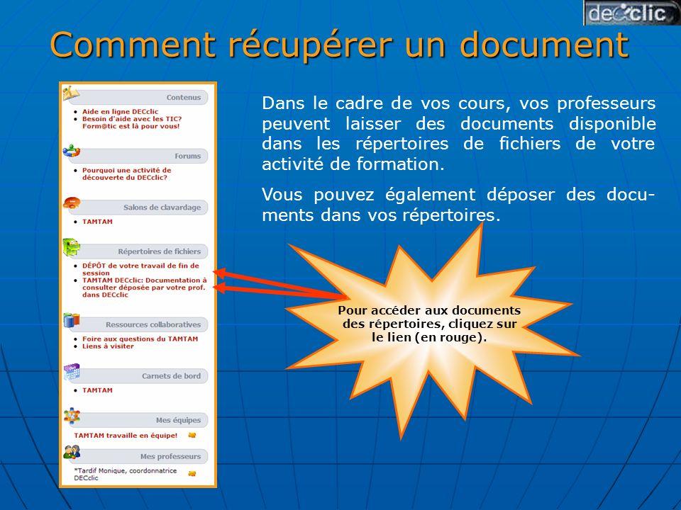 Comment récupérer un document Dans le cadre de vos cours, vos professeurs peuvent laisser des documents disponible dans les répertoires de fichiers de votre activité de formation.
