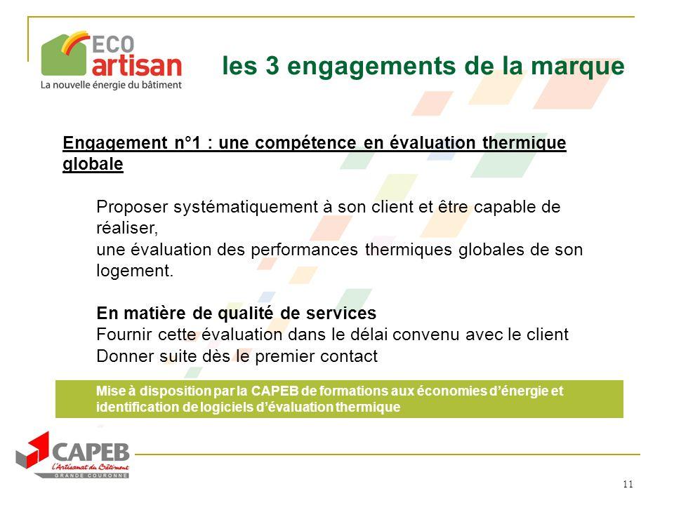 11 les 3 engagements de la marque Engagement n°1 : une compétence en évaluation thermique globale Proposer systématiquement à son client et être capab