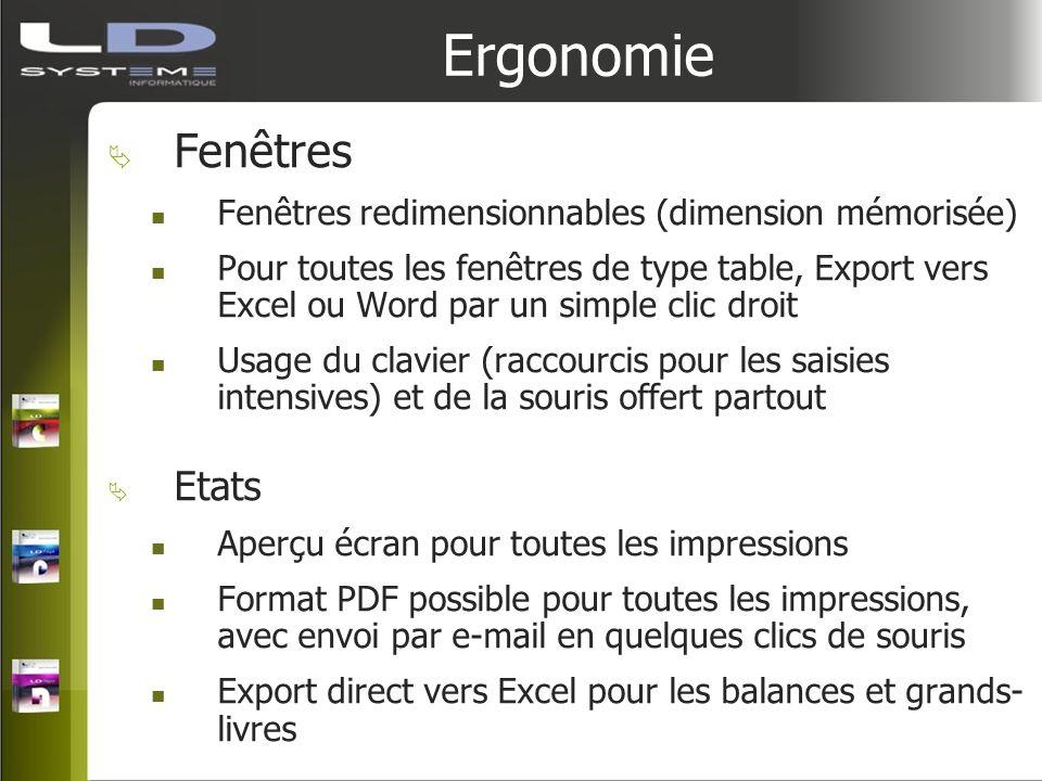 Ergonomie Fenêtres Fenêtres redimensionnables (dimension mémorisée) Pour toutes les fenêtres de type table, Export vers Excel ou Word par un simple cl