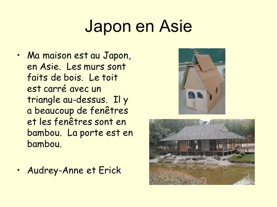 Chine en Asie Ma maison est en Chine, le continent est lAsie. Les murs sont larges et en gros bois. Il y a trois toits qui sont attachés avec une cord