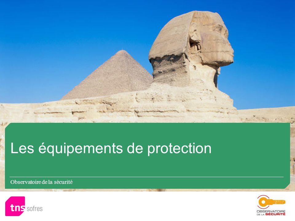 Observatoire de la sécurité Les équipements de protection