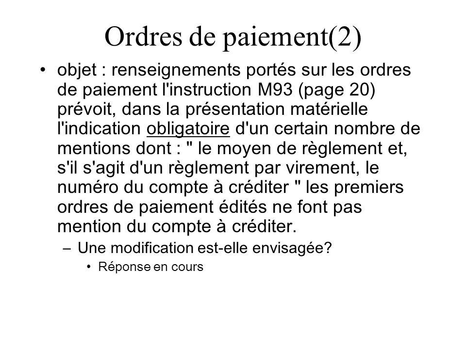 Ordres de paiement(2) objet : renseignements portés sur les ordres de paiement l'instruction M93 (page 20) prévoit, dans la présentation matérielle l'