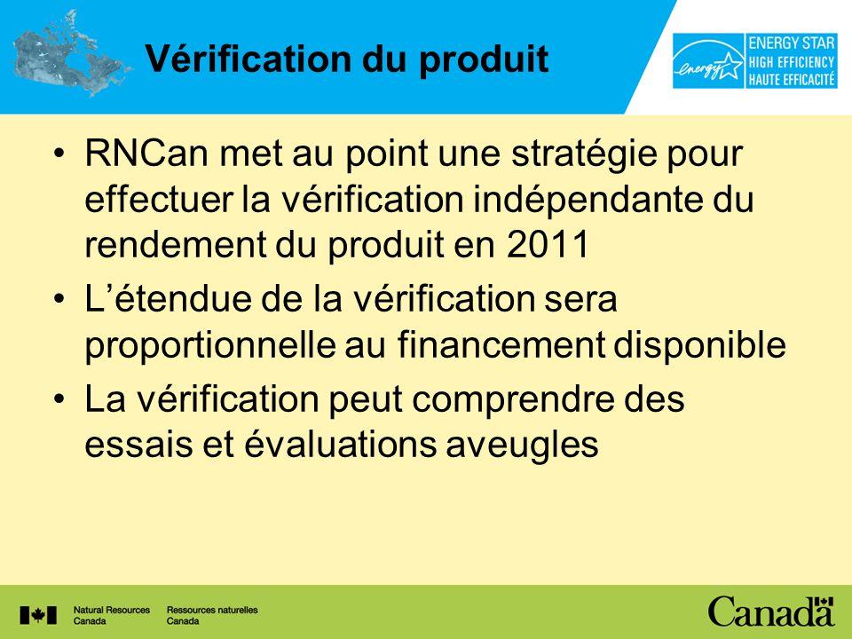 Vérification du produit RNCan met au point une stratégie pour effectuer la vérification indépendante du rendement du produit en 2011 Létendue de la vé