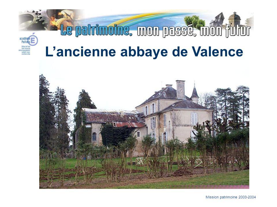 Mission patrimoine 2003-2004 Lancienne abbaye de Valence