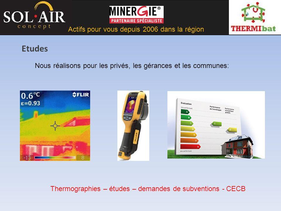 Actifs pour vous depuis 2006 dans la région Etudes Nous réalisons pour les privés, les gérances et les communes: Thermographies – études – demandes de subventions - CECB