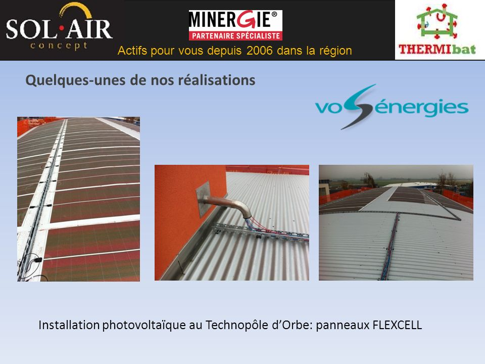 Actifs pour vous depuis 2006 dans la région Solaire thermique et photovoltaïque: Projet Badertscher Jean-Marc – Orbe : Label Minergie Quelques-unes de nos réalisations