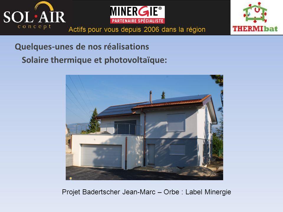 Actifs pour vous depuis 2006 dans la région Nous pouvons vous aider à protéger notre environnement direct www.sol-air.chwww.sol-air.ch www.thermibat.chwww.thermibat.ch