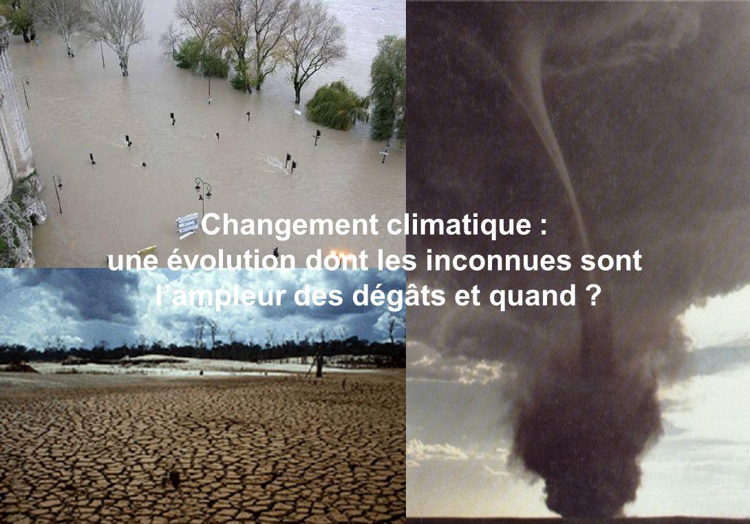 Changement climatique : une évolution dont les inconnues sont lampleur des dégâts et quand ?