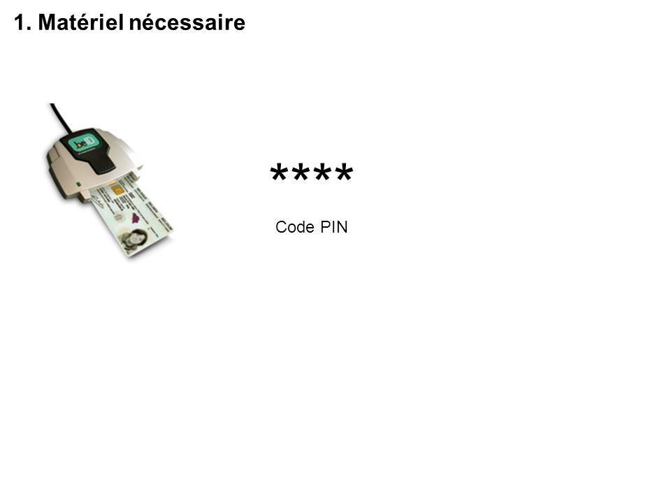 1. Matériel nécessaire **** Code PIN