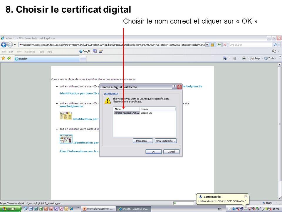 8. Choisir le certificat digital Choisir le nom correct et cliquer sur « OK »