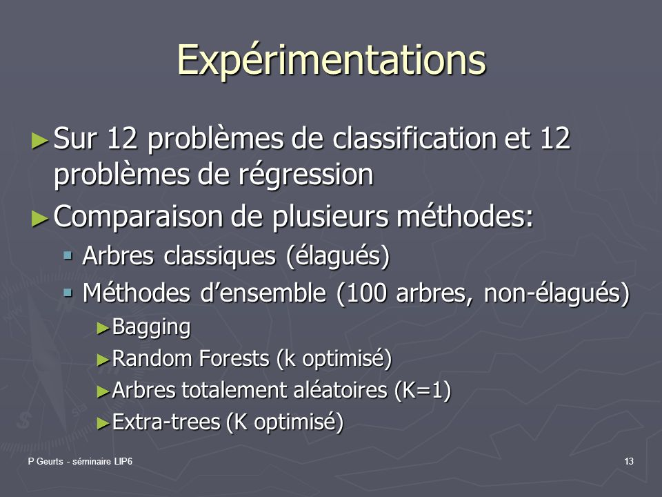 P Geurts - séminaire LIP613 Expérimentations Sur 12 problèmes de classification et 12 problèmes de régression Sur 12 problèmes de classification et 12