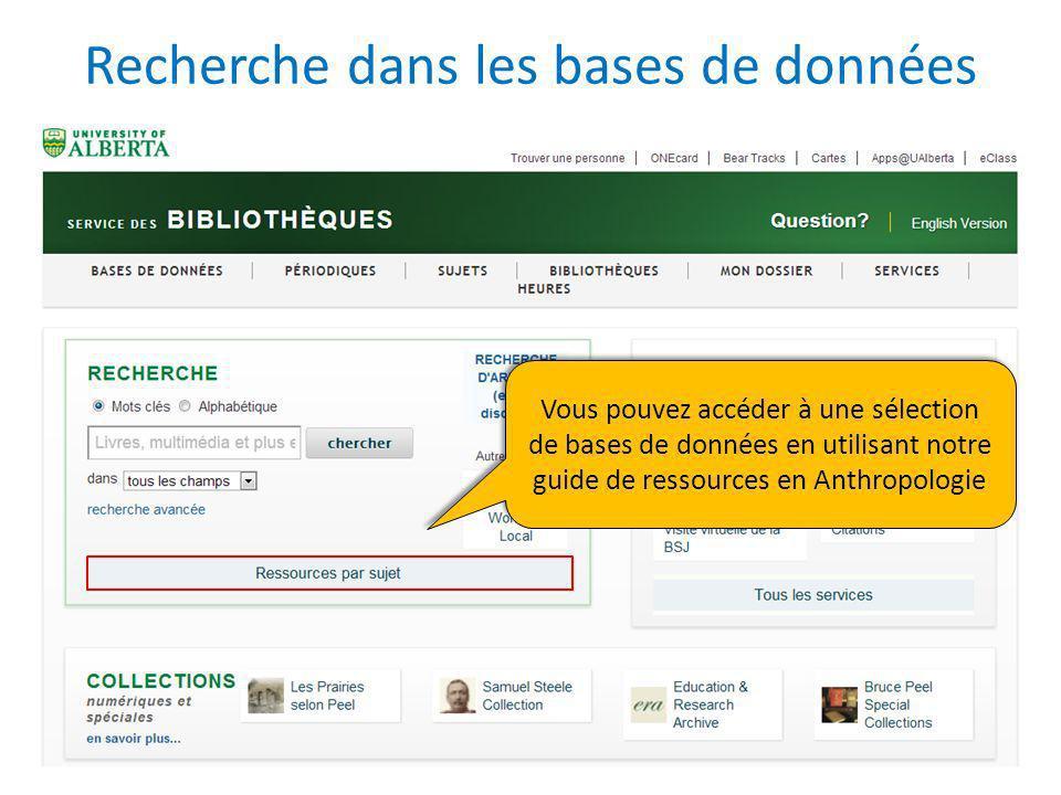 Recherche dans les bases de données Vous pouvez accéder à une sélection de bases de données en utilisant notre guide de ressources en Anthropologie Vous pouvez accéder à une sélection de bases de données en utilisant notre guide de ressources en Anthropologie