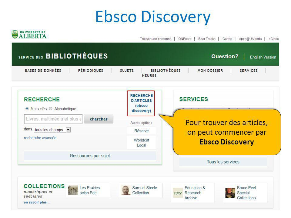 Ebsco Discovery Pour trouver des articles, on peut commencer par Ebsco Discovery Pour trouver des articles, on peut commencer par Ebsco Discovery