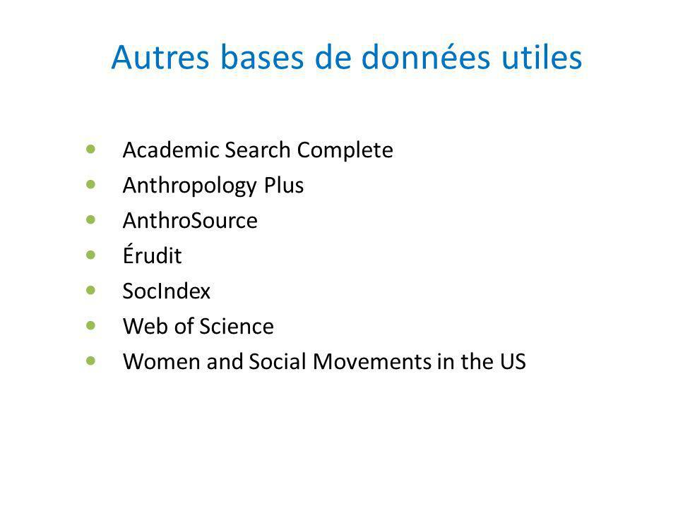 Academic Search Complete Anthropology Plus AnthroSource Érudit SocIndex Web of Science Women and Social Movements in the US Autres bases de données utiles