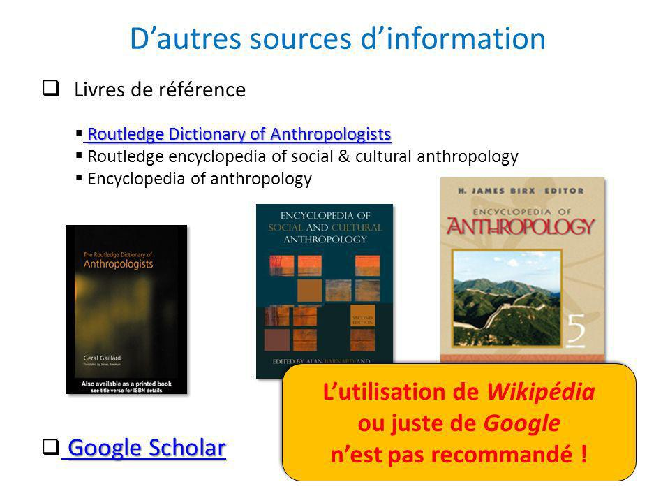 Dautres sources dinformation Livres de référence Routledge Dictionary of Anthropologists Routledge Dictionary of Anthropologists Routledge Dictionary
