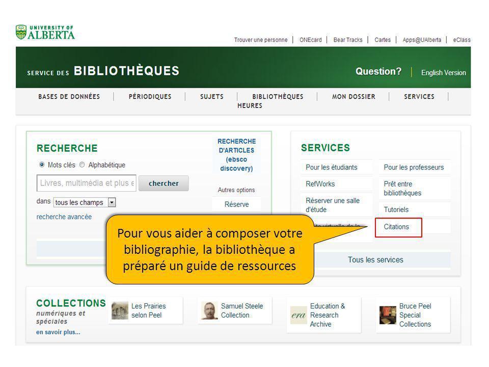 Pour vous aider à composer votre bibliographie, la bibliothèque a préparé un guide de ressources