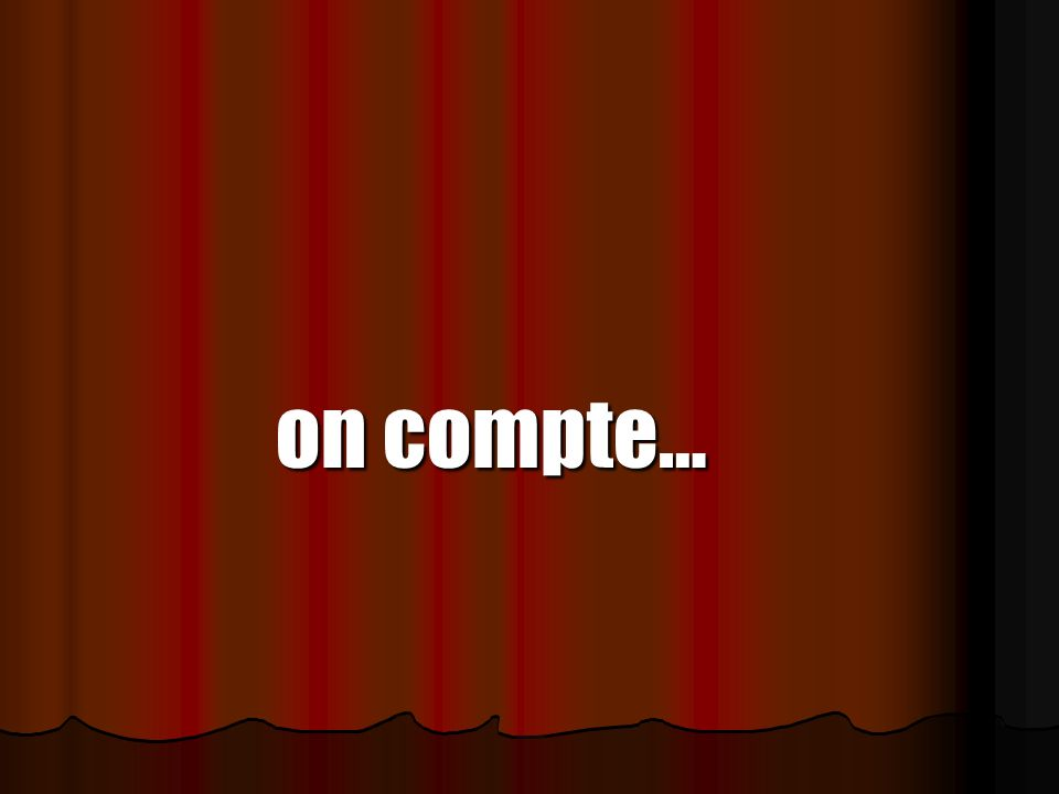 on compte…