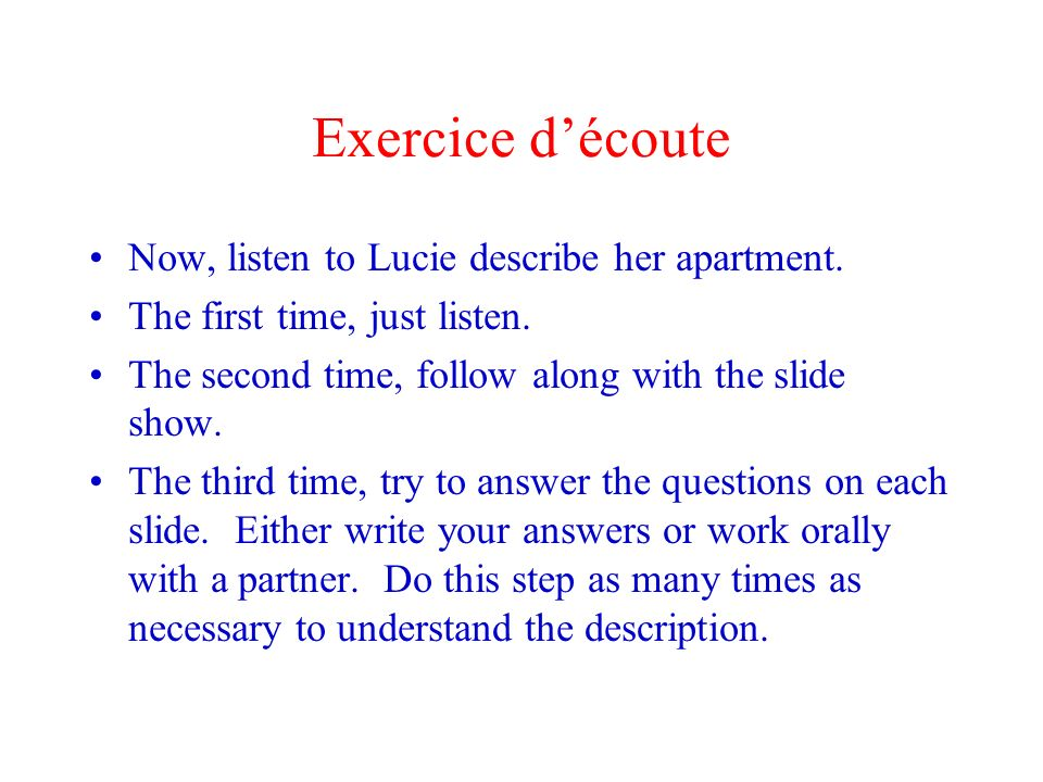 Exercice découte Now, listen to Lucie describe her apartment.