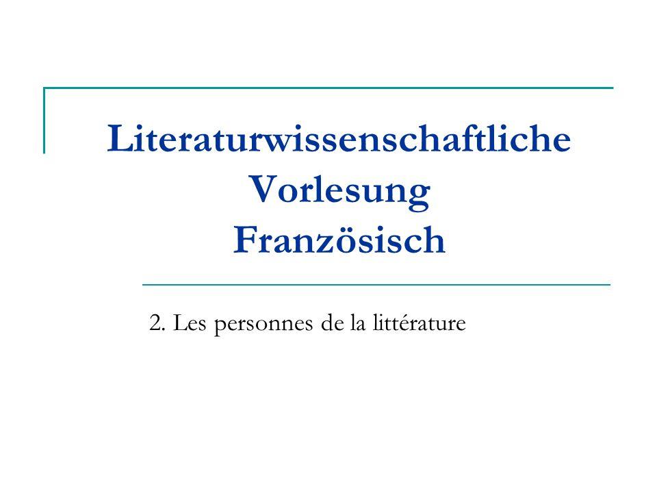 Literaturwissenschaftliche Vorlesung Französisch 2. Les personnes de la littérature