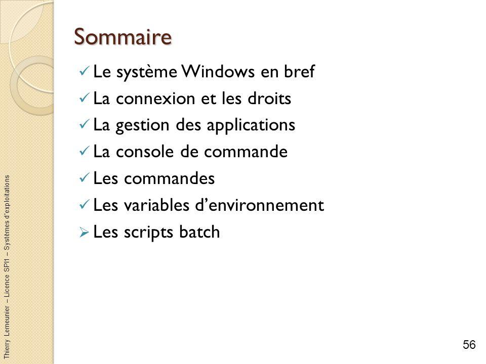 Thierry Lemeunier – Licence SPI1 – Systèmes dexploitations Les scripts batch (1/11) Un script batch est un fichier texte (extension.bat ou.cmd) regroupant une série de commandes Windows Les commandes dun fichier batch sont interprétées séquentiellement par linterpréteur Windows (alors que dans la console de commande elles sont interprétées après chaque nouvelle saisie) Un fichier batch sert à : Mémoriser des commandes souvent utilisées par lutilisateur comme par exemple copier certains fichiers vers un répertoire partagé Simplifier lexécution de tâches répétitives comme par exemple la sauvegarde de fichiers Lancer automatiquement des commandes à chaque ouverture dune nouvelle session (mettre un raccourci dun script batch dans le menu Démarrage) 57