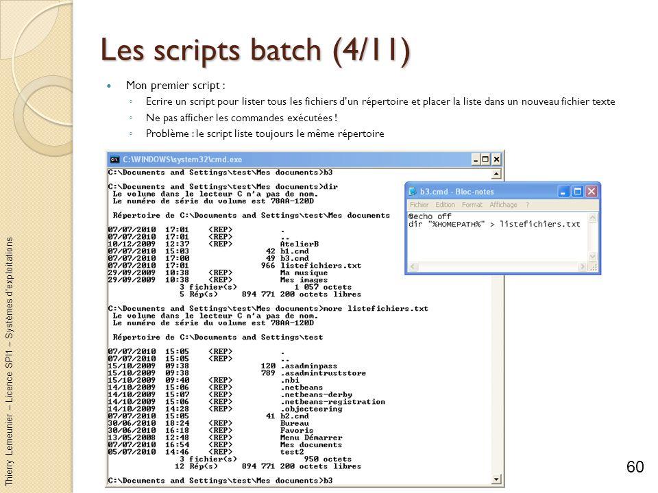 Thierry Lemeunier – Licence SPI1 – Systèmes dexploitations Les scripts batch (5/11) Donnez des arguments à un script batch : Possibilité de généraliser une tâche en spécifiant des paramètres au lancement du script Les valeurs des arguments du script sont stockées dans les variables %1 à %9 et utilisables dans les commandes de ce script Par exemple, pour lancer le fichier toto.bat avec 2 arguments : toto arg1 arg2 Ajoutez des commentaires avec la commande rem 61