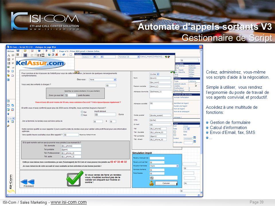 ISI-Com / Sales Marketing - www.isi-com.com www.isi-com.com Page 39 Créez, administrez, vous-même vos scripts daide à la négociation.