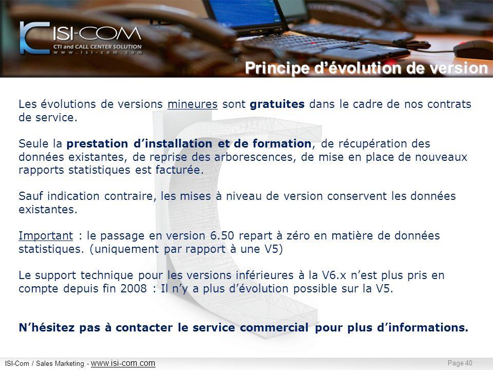 ISI-Com / Sales Marketing - www.isi-com.com www.isi-com.com Page 40 Les évolutions de versions mineures sont gratuites dans le cadre de nos contrats de service.