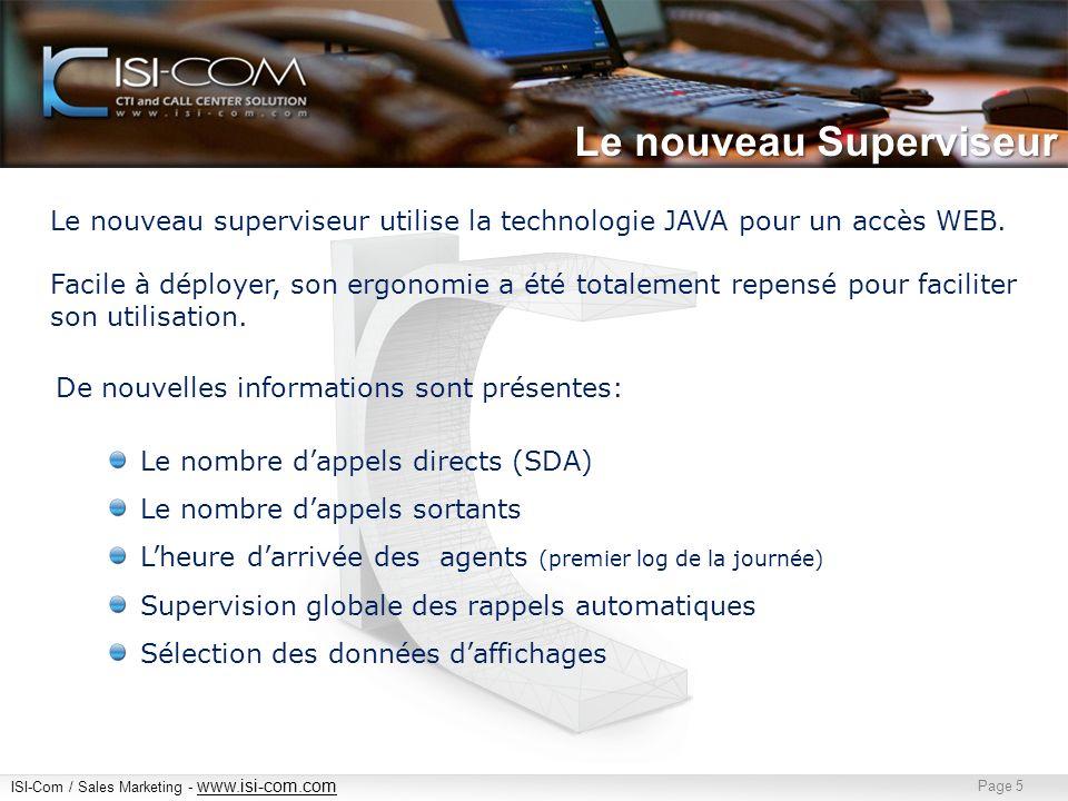 ISI-Com / Sales Marketing - www.isi-com.com www.isi-com.com Page 6 Visualisez rapidement vos groupes de compétences Le nouveau Superviseur