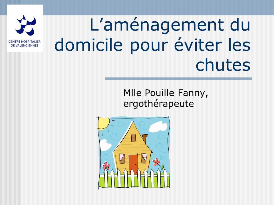 Laménagement du domicile pour éviter les chutes Mlle Pouille Fanny, ergothérapeute