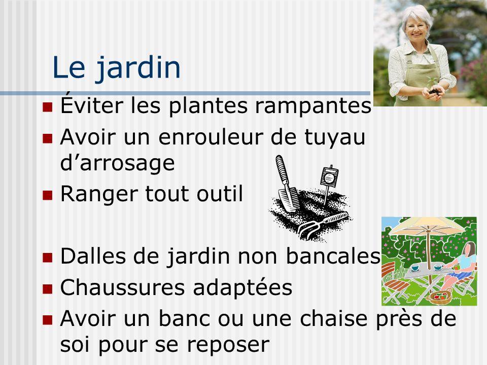 Le jardin Éviter les plantes rampantes Avoir un enrouleur de tuyau darrosage Ranger tout outil Dalles de jardin non bancales Chaussures adaptées Avoir