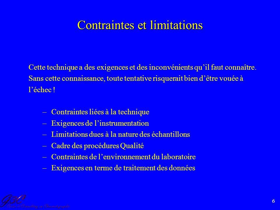 6 Contraintes et limitations Cette technique a des exigences et des inconvénients quil faut connaître. Sans cette connaissance, toute tentative risque