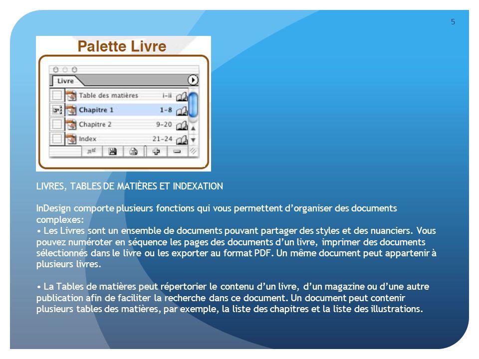 6 HYPERLIENS, SIGNETS ET INTERACTIVITÉ InDesign offre diverses fonctions interactives qui facilitent la création de formulaires, eBooks et autres documents PDF multimédias, et de bénéficier ainsi des avantages du multimédia pour le Web.