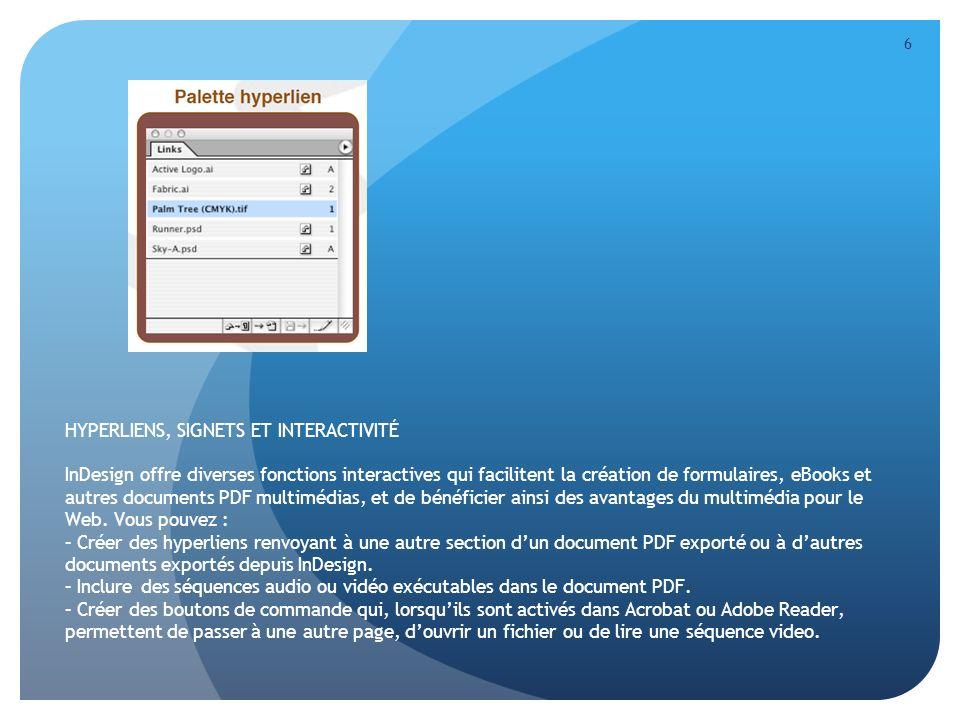 7 LE FORMAT PDF InDesign vous permet denregistrer votre document en format Adobe PDF (« Portable Document Format »).