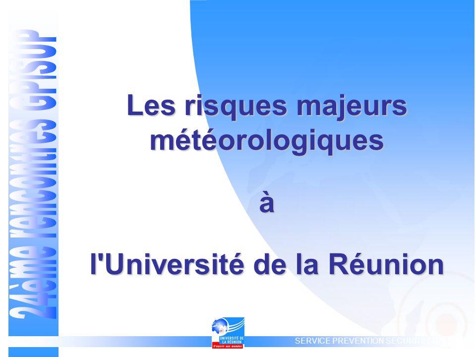 P.P.L.S SERVICE PREVENTION SECURITE / PPLS 1 Les risques majeurs météorologiques à l Université de la Réunion