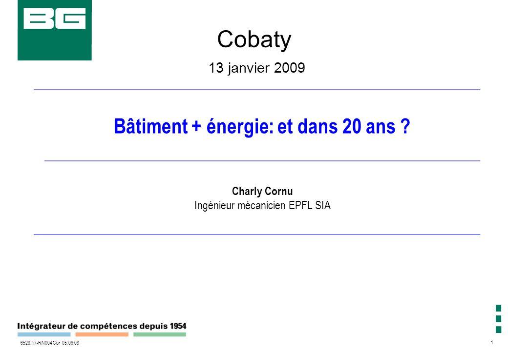 1 6528.17-RN004 Cor 05.06.08 Cobaty 13 janvier 2009 Bâtiment + énergie: et dans 20 ans .