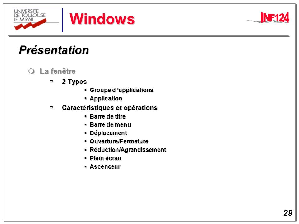 29 Windows Présentation Présentation La fenêtre La fenêtre 2 Types 2 Types Groupe d applications Groupe d applications Application Application Caracté
