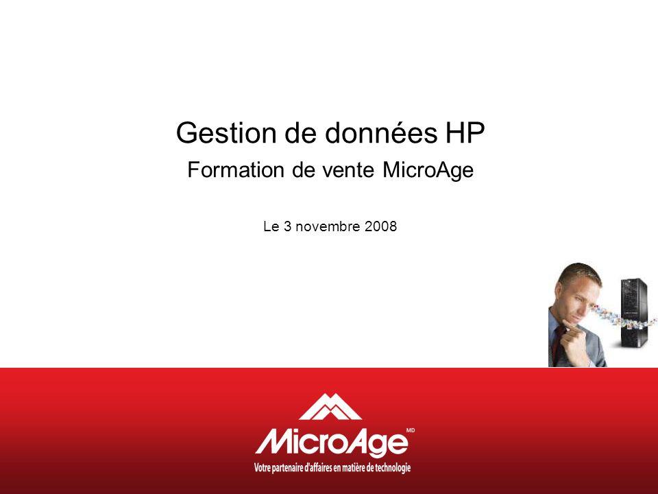 Gestion de données HP Formation de vente MicroAge Le 3 novembre 2008