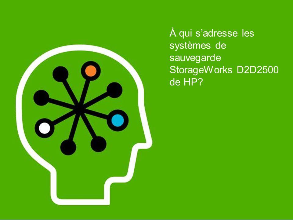 À qui sadresse les systèmes de sauvegarde StorageWorks D2D2500 de HP?