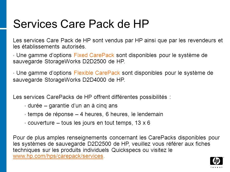 Services Care Pack de HP Les services Care Pack de HP sont vendus par HP ainsi que par les revendeurs et les établissements autorisés.