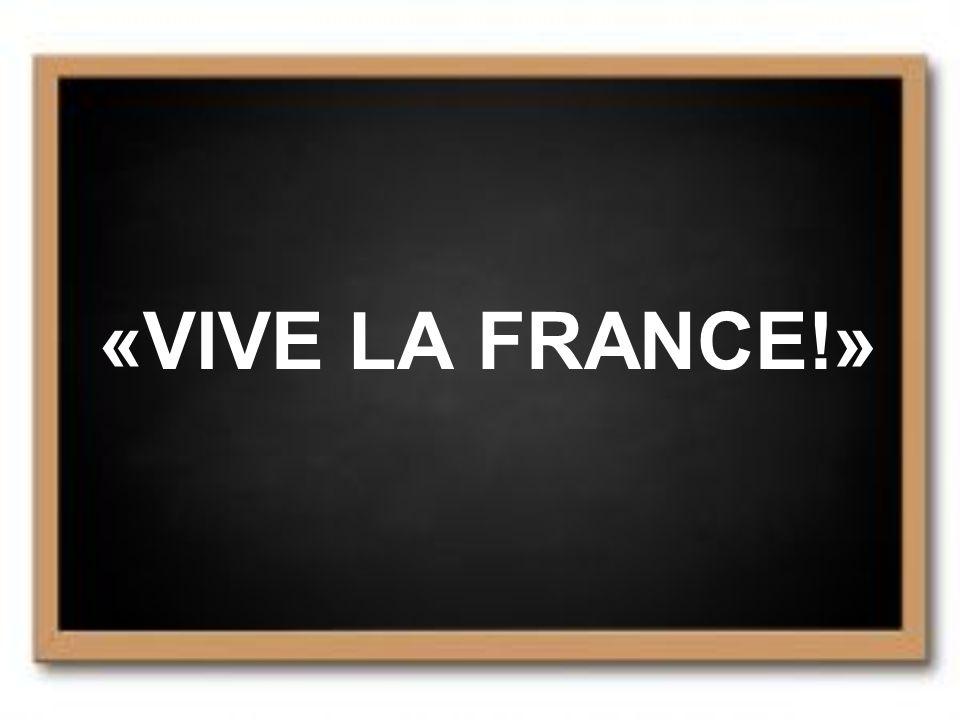 «VIVE LA FRANCE!»