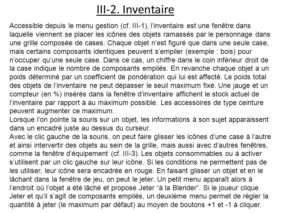 III-2. Inventaire Accessible depuis le menu gestion (cf. III-1), linventaire est une fenêtre dans laquelle viennent se placer les icônes des objets ra