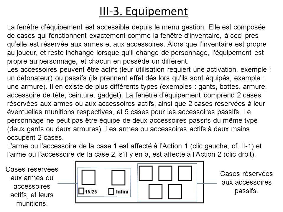 III-3. Equipement La fenêtre déquipement est accessible depuis le menu gestion. Elle est composée de cases qui fonctionnent exactement comme la fenêtr