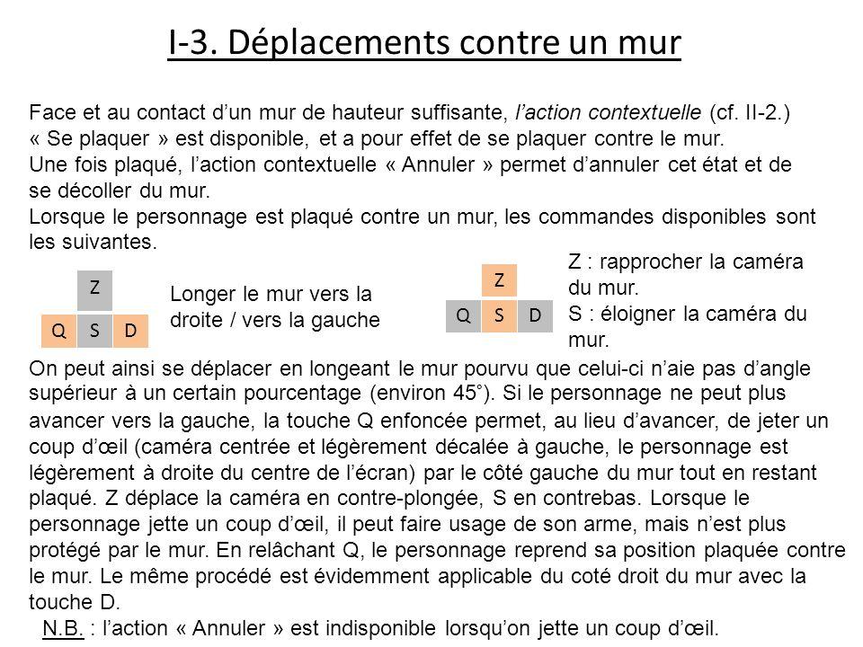 I-3. Déplacements contre un mur Face et au contact dun mur de hauteur suffisante, laction contextuelle (cf. II-2.) « Se plaquer » est disponible, et a